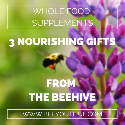 3 Nourishing Gifts From The Beehive-- from Beeyoutiful.com